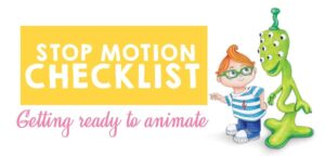 How to Set up for stop motion – A checklist