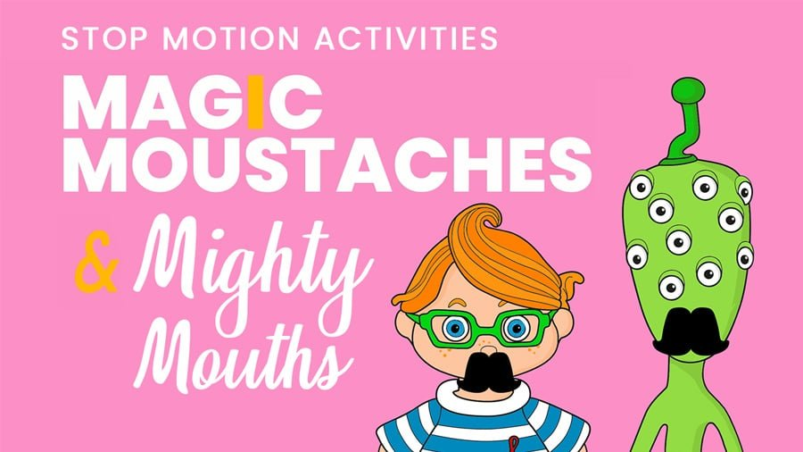 Moustaches and Mouths – Stop Motion Activity