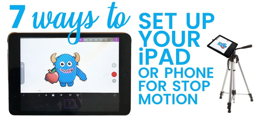 How to position your iPad and phone for stop motion